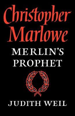 Christopher Marlowe: Merlin's Prophet