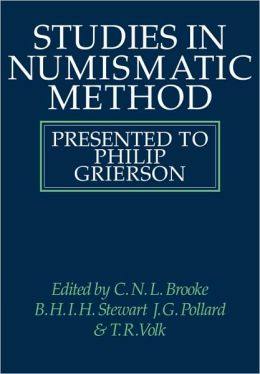 Studies in Numismatic Method: Presented to Philip Grierson