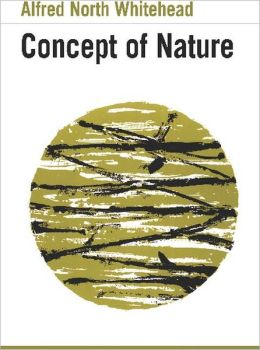 The Concept of Nature: Tarner Lectures