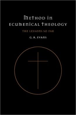 Method in Ecumenical Theology: The Lessons So Far