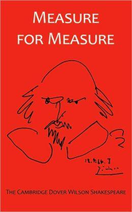 Measure for Measure: The Cambridge Dover Wilson Shakespeare