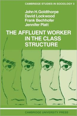 The Affluent Worker in the Class Structure