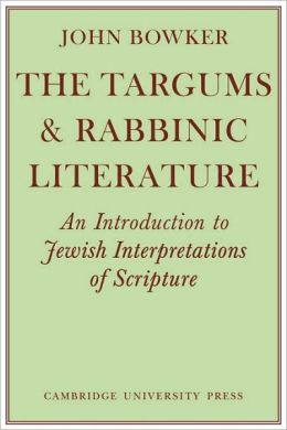 The Targums and Rabbinic Literature: An Introduction to Jewish Interpretations of Scripture