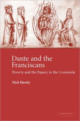 Dante and the Franciscans: Poverty and the Papacy in the 'Commedia'