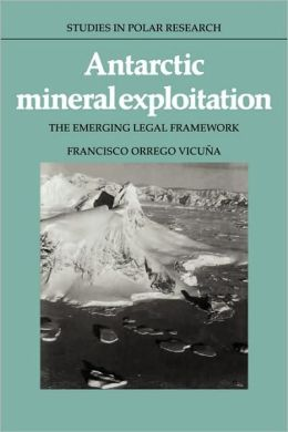 Antarctic Mineral Exploitation: The Emerging Legal Framework