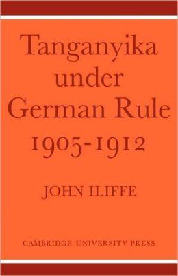 Tanganyika Under German Rule, 1905-1912