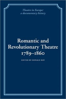 Romantic and Revolutionary Theatre, 1789-1860
