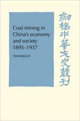 Coal Mining in China's Economy and Society, 1895-1937
