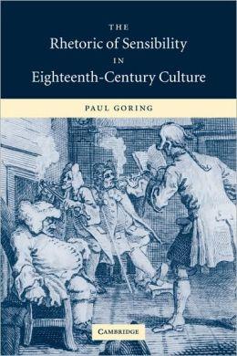 The Rhetoric of Sensibility in Eighteenth-Century Culture