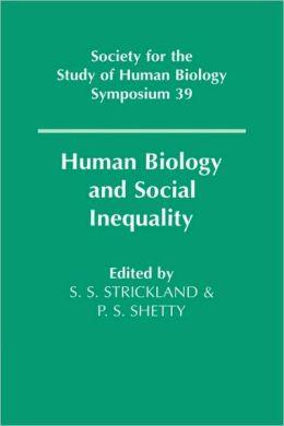 Human Biology and Social Inequality