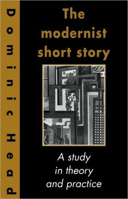 The Modernist Short Story: A Study in Theory and Practice