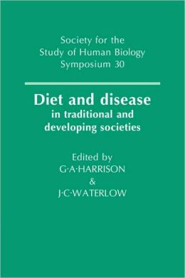 Diet and Disease: In Traditional and Developing Societies