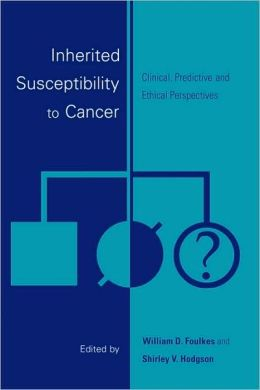 Inherited Susceptibility to Cancer: Clinical, Predictive and Ethical Perspectives