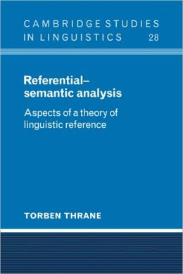 Referential-Semantic Analysis: Aspects of a Theory of Linguistic Reference