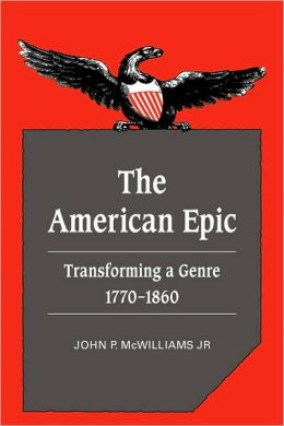 The American Epic: Transforming a Genre, 1770-1860