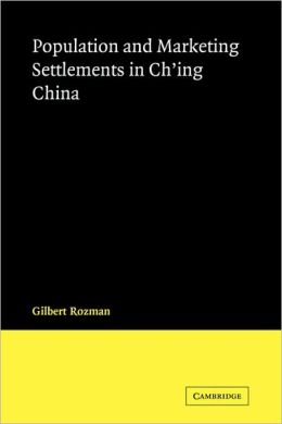 Population and Marketing Settlements in Ch'ing China