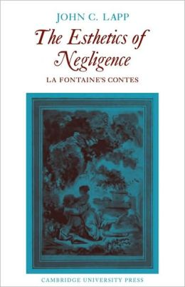 The Esthetics of Negligence: La Fontaine's Contes