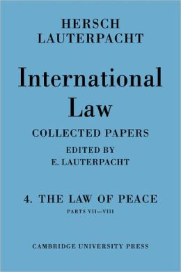International Law: Volume 4, Part 7-8: The Law of Peace