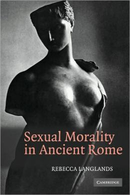 Sexual Morality in Ancient Rome