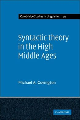 Syntactic Theory in the High Middle Ages: Modistic Models of Sentence Structure