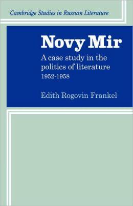 Novy Mir: A Case Study in the Politics of Literature, 1952-1958