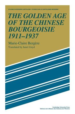 The Golden Age of the Chinese Bourgeoisie, 1911-1937