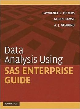 Data Analysis Using SAS Enterprise Guide