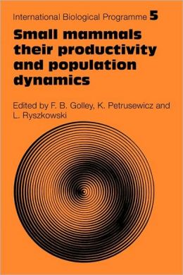 Small Mammals: Their productivity and population dynamics