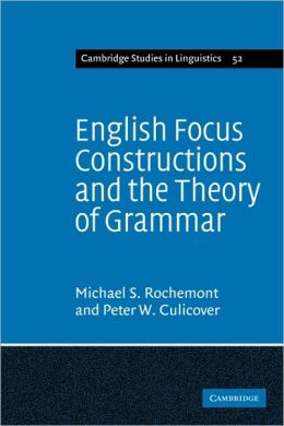 English Focus Constructions and the Theory of Grammar