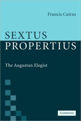 Sextus Propertius: The Augustan Elegist