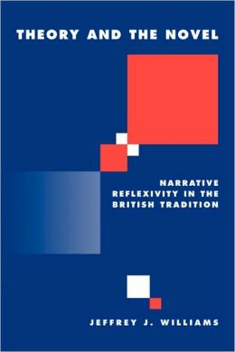 Theory and the Novel: Narrative Reflexivity in the British Tradition