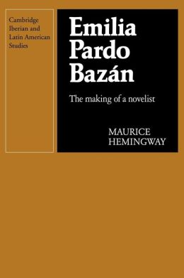 Emilia Pardo Bazan: The Making of a Novelist