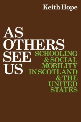 As Others See Us: Schooling and Social Mobility in Scotland and the United States