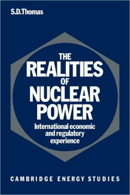 The Realities of Nuclear Power: International Economic and Regulatory Experience