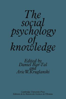 The Social Psychology of Knowledge