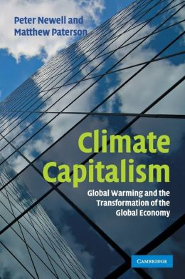 Climate Capitalism: Global Warming and the Transformation of the Global Economy