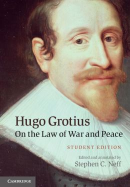 Hugo Grotius On the Law of War and Peace: Student Edition