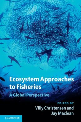 Ecosystem Approaches to Fisheries: A Global Perspective