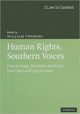 Human Rights, Southern Voices: Francis Deng, Abdullahi An-Na'im, Yash Ghai and Upendra Baxi