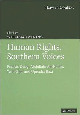 Human Rights, Southern Voices: Francis Deng, Abdullahi An-Na'im, Yash Ghai and Upendra Baxi