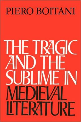 The Tragic and the Sublime in Medieval Literature
