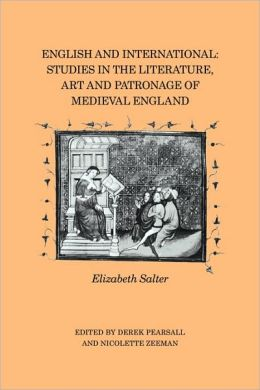 English and International: Studies in the Literature, Art and Patronage of Medieval England