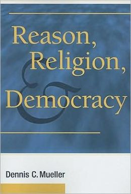 Reason, Religion, and Democracy
