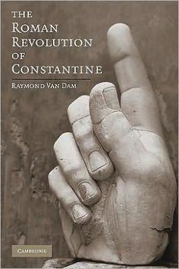 The Roman Revolution of Constantine
