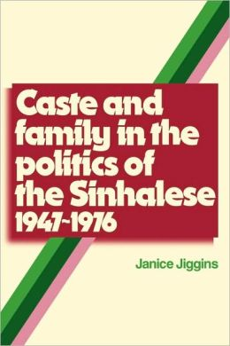 Caste and Family Politics Sinhalese, 1947-1976
