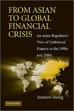 From Asian to Global Financial Crisis: An Asian Regulator's View of Unfettered Finance in the 1990s and 2000s