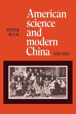American Science and Modern China, 1876-1936