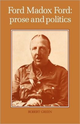 Ford Madox Ford: Prose and Politics