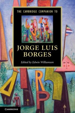 The Cambridge Companion to Jorge Luis Borges