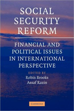 Social Security Reform: Financial and Political Issues in International Perspective